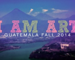 I Am Art Guatemala – Fall 2014