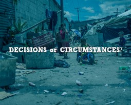 Am I a Product of My Decisions or Circumstances?
