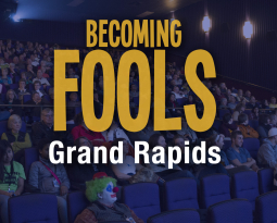 Becoming Fools in Grand Rapids